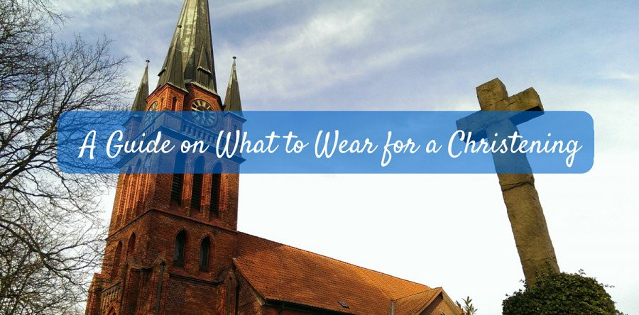 A Guide on What to Wear to a Christening