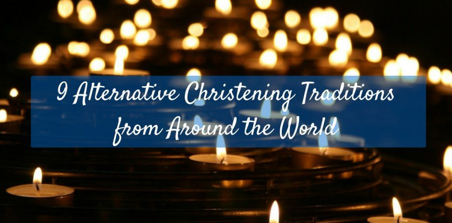 9 Alternative Christening Traditions from Around the World